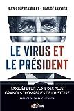 Le virus et le Président - Enquête sur l'une des plus grandes tromperies de l'Histoire