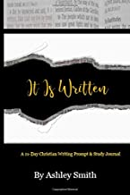 It Is Written: A 21-Day Christian Writing Prompt & Study Journal