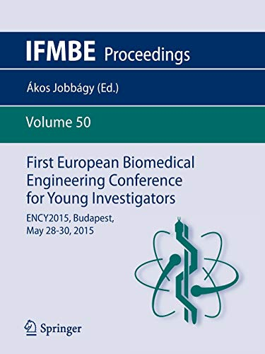 First European Biomedical Engineering Conference for Young Investigators: ENCY2015, Budapest, May 28
