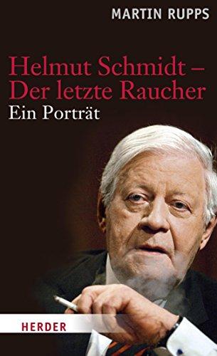 Helmut Schmidt - Der letzte Raucher: Ein Portrait