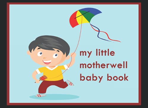 My Little Motherwell Baby Book: Baby Book, Motherwell FC Baby Book, Motherwell Football Club, Motherwell FC book, Motherwell FC Planner, Motherwell FC