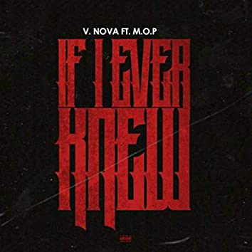 If I Ever Knew (feat. M.O.P.)