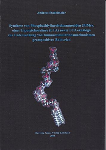 Synthese von Phosphatidylinositolmannosiden (PIMs), einer Lipoteichonsäure (LTA) sowei LTA-Analoga zur Untersuchung von Immunstimulationsmechanismen grampositiver Bakterien
