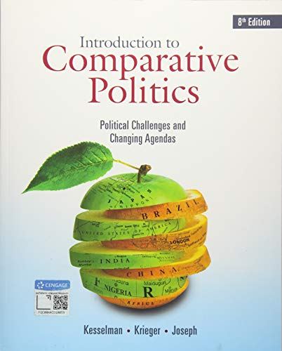 Compare Textbook Prices for Introduction to Comparative Politics: Political Challenges and Changing Agendas 8 Edition ISBN 9781337560443 by Kesselman, Mark,Krieger, Joel,Joseph, William A.