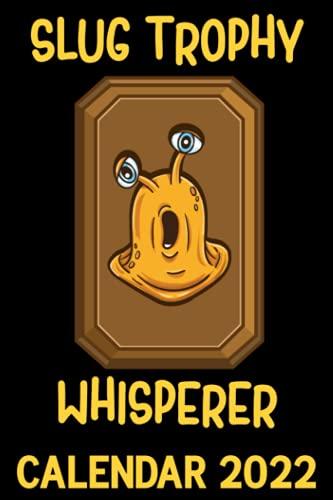 Slug Trophy Whisperer Calendar 2022: Funny Slugs Gardener Humor Gardening...