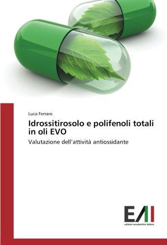Idrossitirosolo e polifenoli totali in oli EVO: Valutazione dell'attività antiossidante