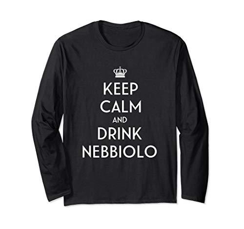 Keep Calm And Drink Nebbiolo Italian Barolo Wine Lover Meme Long Sleeve T-Shirt