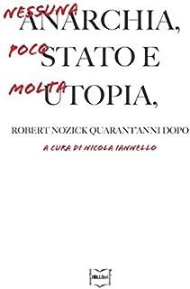 Nessuna anarchia, poco Stato e molta utopia: Robert Nozick quarant'anni dopo