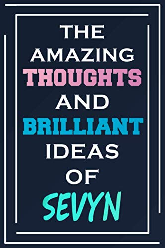 The Amazing Thoughts And Brilliant Ideas Of Sevyn: Blank Lined Notebook | Personalized Name Gifts