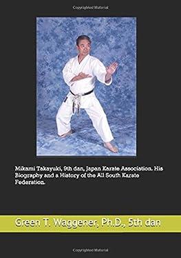 Mikami Takayuki 9th dan, Japan Karate Association, His Biography and a History of the All South Karate Federation