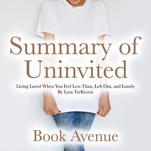 Summary of Uninvited: Living Loved When You Feel Less Than, Left Out, and Lonely By Lysa TerKeurst Titelbild