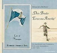 """""""Dein Bruder Ernst aus Amerika"""": Von Baiersbronn nach Philadelphia: Briefe eines Auswanderers (1927-1931)"""