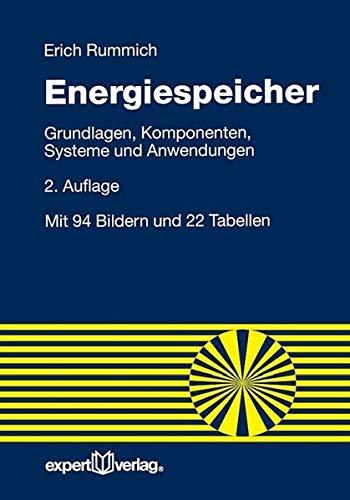 Energiespeicher: Grundlagen, Komponenten, Systeme und Anwendungen (Reihe Technik)
