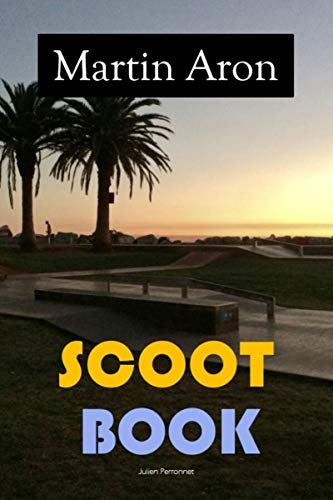 Scoot Book: Les secrets de la trottinette freestyle (French Edition)