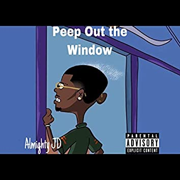 Peep Out the Window