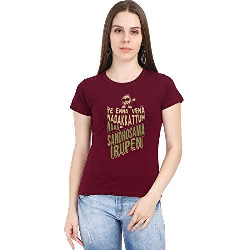 Crazy Punch Ye Enna Vena Nadakkattum Naan Sandhosama Irupen Women's Maroon Half Sleeve Tamil Movie Song Round Neck T-Shirt (Maroon, Medium)