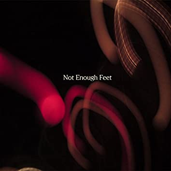 Not Enough Feet