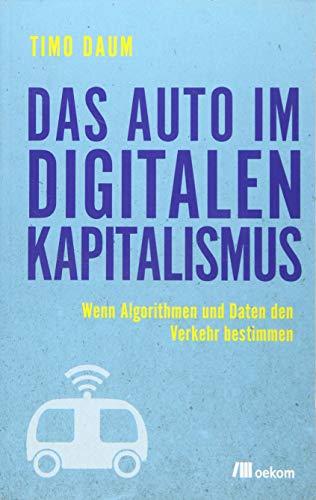 Das Auto im digitalen Kapitalismus: Wenn Algorithmen und Daten den Verkehr...