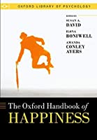 The Oxford Handbook of Happiness (Oxford Library of Psychology)