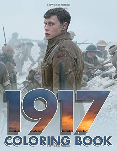 1917 Coloring Book: Enjoy your time with high quality line art images based on the movie