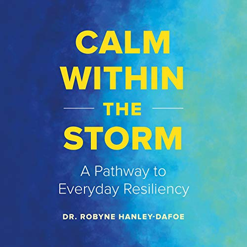 Calm Within the Storm: A Pathway to Everyday Resiliency cover art