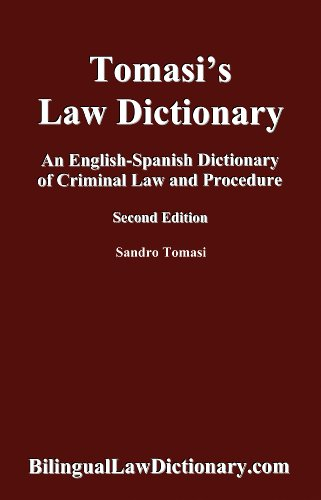 An English-Spanish Dictionary of Criminal Law and Procedure (Tomasi's Law Dictionary). Second Edition (Bilingual Edition