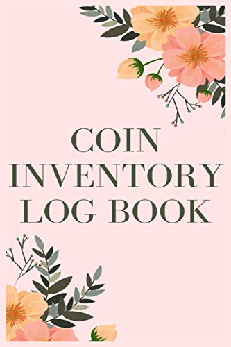 Coin Inventory Log Book: Rare Coin Collection Notebook For Coin Collectors / Large Print / Catalog, Keep & Track of Coins / Keep Track of Your ... 100 Pages / High Quality Matte Cover