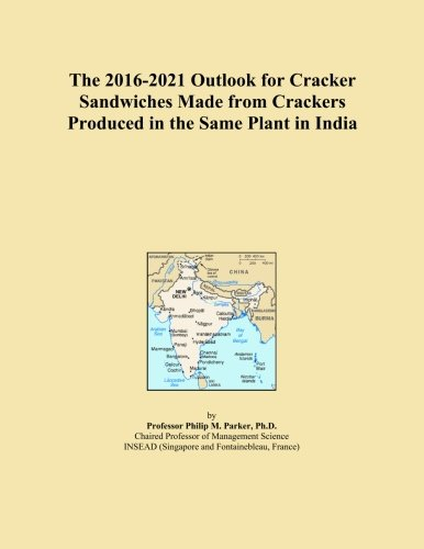 The 2016-2021 Outlook for Cracker Sandwiches Made from Crackers Produced in the Same Plant in India