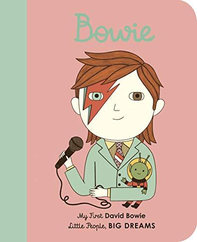 Little People, Big Dreams: David Bowie: My First David Bowie