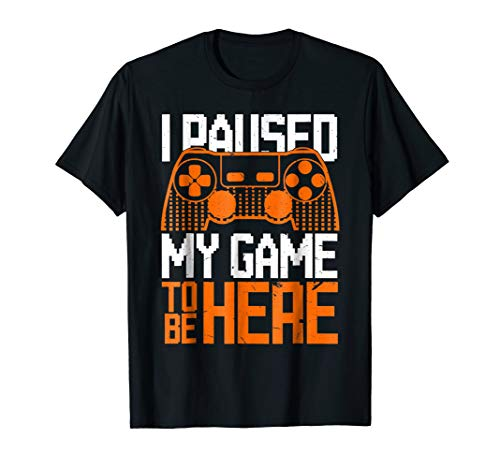 Christmas Gifts I Paused My Game to Be Here Video Game Shirt