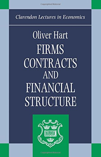 Firms, Contracts, and Financial Structures (Clarendon Lectures in Economics)