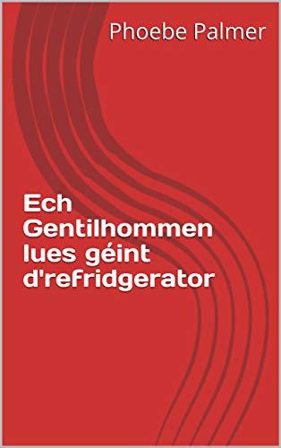Ech Gentilhommen lues géint d'refridgerator (Luxembourgish Edition)