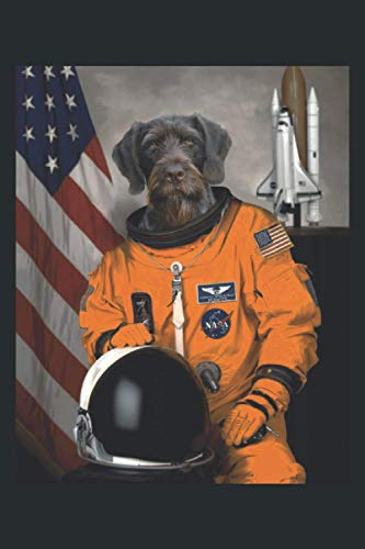 """German Wirehaired Pointer Astronaut: Funny Novelty Gift Idea for a Proud Patriot ~ Small Lined Notebook (6\'\' X 9\"""")"""