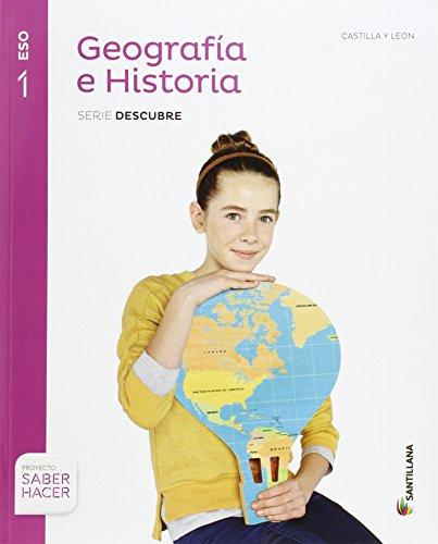 GEOGRAFIA E HISTORIA CASTILLA LEON SERIE DESCUBRE 1 ESO SABER HACER - 9788468019284