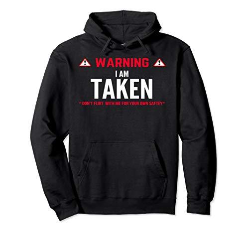 Warning i'm taken cute funny girlfriend boyfriend hoodie
