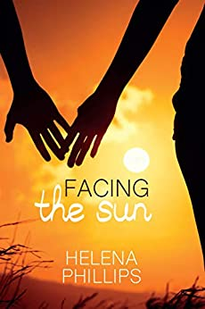 Facing the Sun (The Caretakers Trilogy Book 3) by [Helena Phillips]