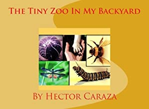 The Tiny Zoo In My Backyard: Tiny Zoo Bugs Go To School (Volume 1)