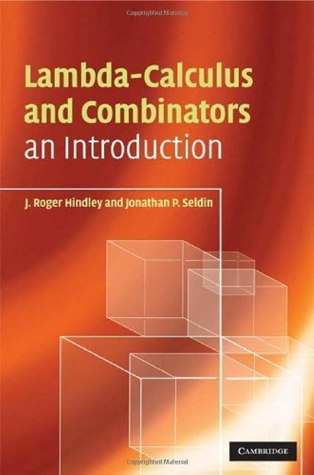 ガラガラ変換する生産的Lambda-Calculus and Combinators: An Introduction (English Edition)