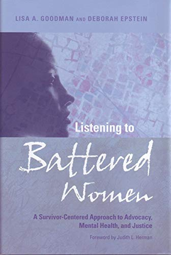 Listening to Battered Women: A Survivor-Centered Approach...