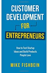 Customer Development for Entrepreneurs: How to Test Startup Ideas and Build Products People Love Paperback