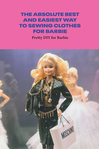 The Absolute Best and Easiest Way to Sewing Clothes for Barbie: Pretty DIY for Barbie: Barbie Sewing Cute Ideas