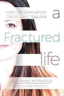 A Fractured Life: How Determination Overcame Trauma