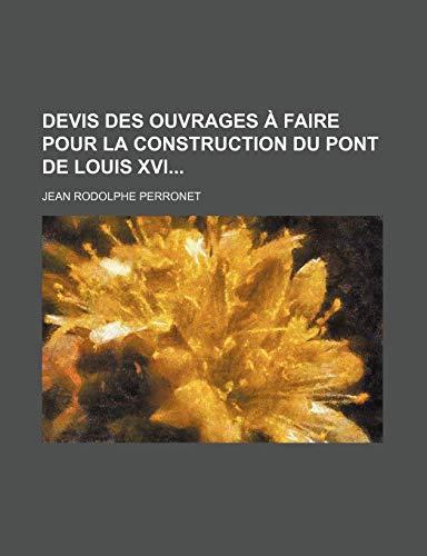 Devis Des Ouvrages a Faire Pour La Construction Du Pont de Louis XVI