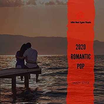 2020 Romantic Pop - Jazzy Style