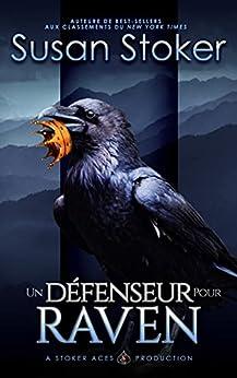 Un Défenseur pour Raven (Mercenaires Rebelles t. 7) par [Susan Stoker, June Silinski, Valentin Translation]