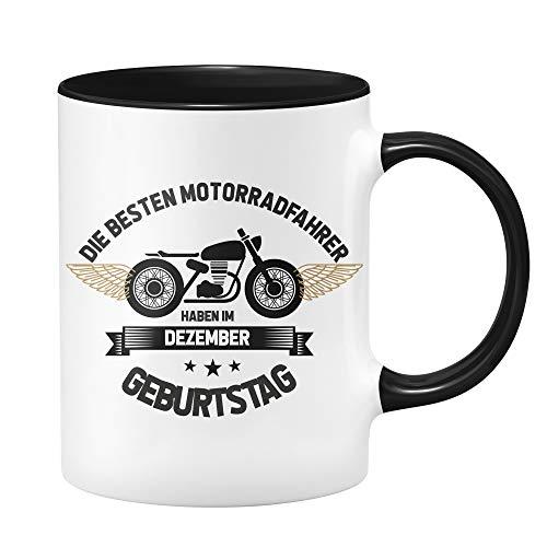 Motorrad Tasse - Die besten Motrradfahrer haben im Dezember Geburtstag - Geschenk für Motorradfahrer, Motorradfans - Geburtstagsgeschenk,Geschenkideen für Männer - Monat wählbar (Dezember)