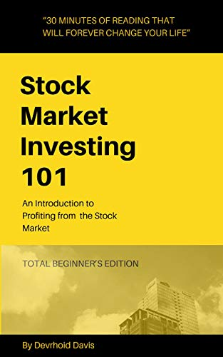 Stock Market Investing 101: An Introduction to Profiting from the Stock Market (Investing Education Book 1)