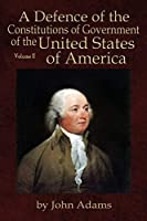 A Defence of the Constitutions of Government of the United States of America: Volume II