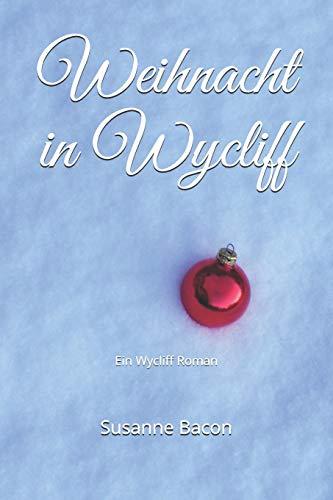 Weihnacht in Wycliff: Ein Wycliff Roman (Wycliff Romane) (German Edition)