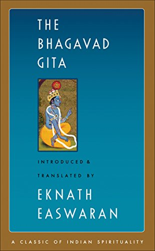 The Bhagavad Gita (Easwaran's Classics of Indian Spirituality (1))